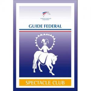 Guide fédéral FFE Spectacle Club